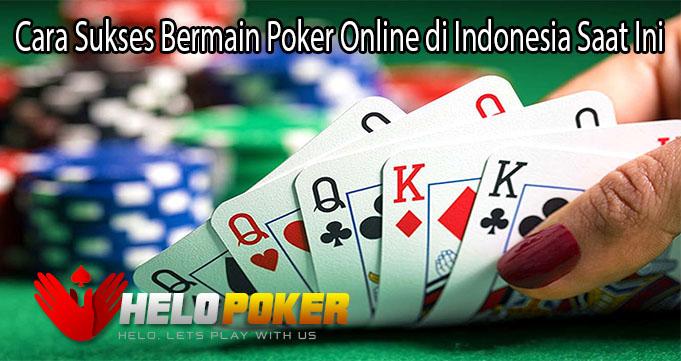 Cara Sukses Bermain Poker Online di Indonesia Saat Ini